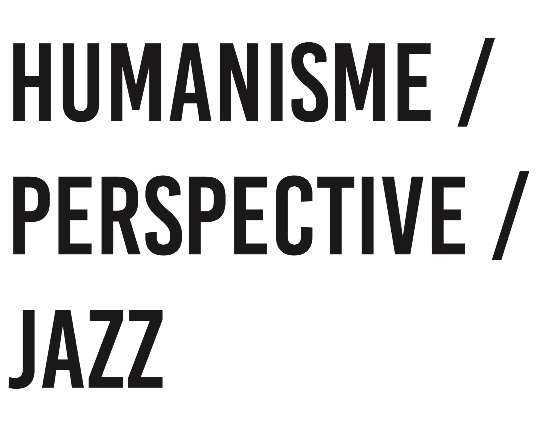 humanisme / perspective / jazz